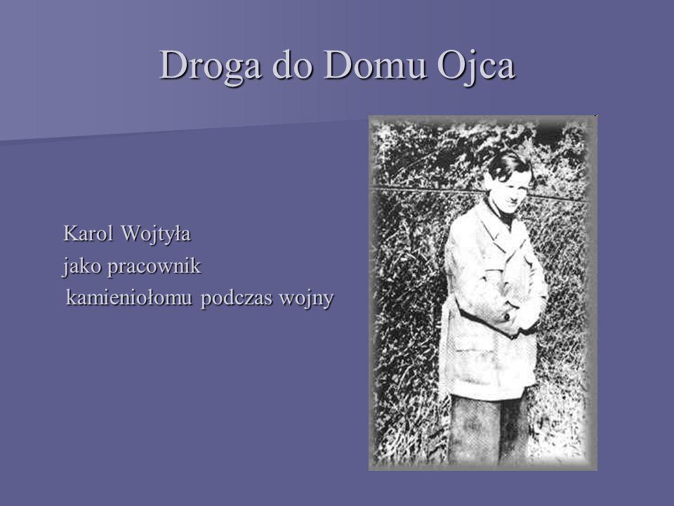 Droga do Domu Ojca Karol Wojtyła
