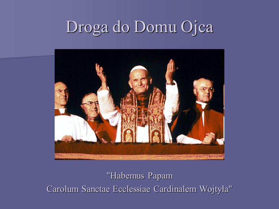Carolum Sanctae Ecclessiae Cardinalem Wojtyła