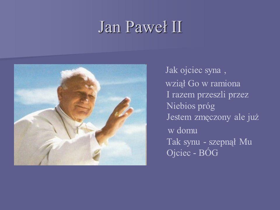 Jan Paweł II Jak ojciec syna ,