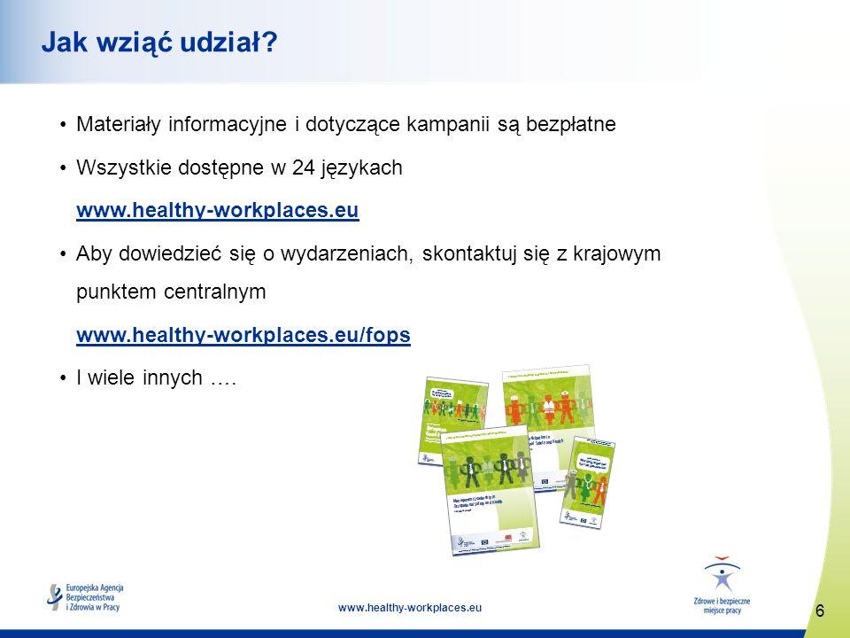 Jak wziąć udział Materiały informacyjne i dotyczące kampanii są bezpłatne. Wszystkie dostępne w 24 językach.