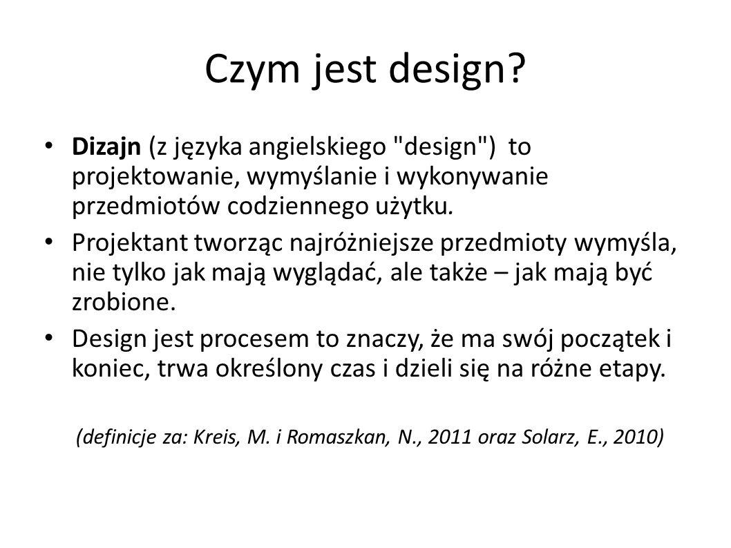 Czym jest design Dizajn (z języka angielskiego design ) to projektowanie, wymyślanie i wykonywanie przedmiotów codziennego użytku.