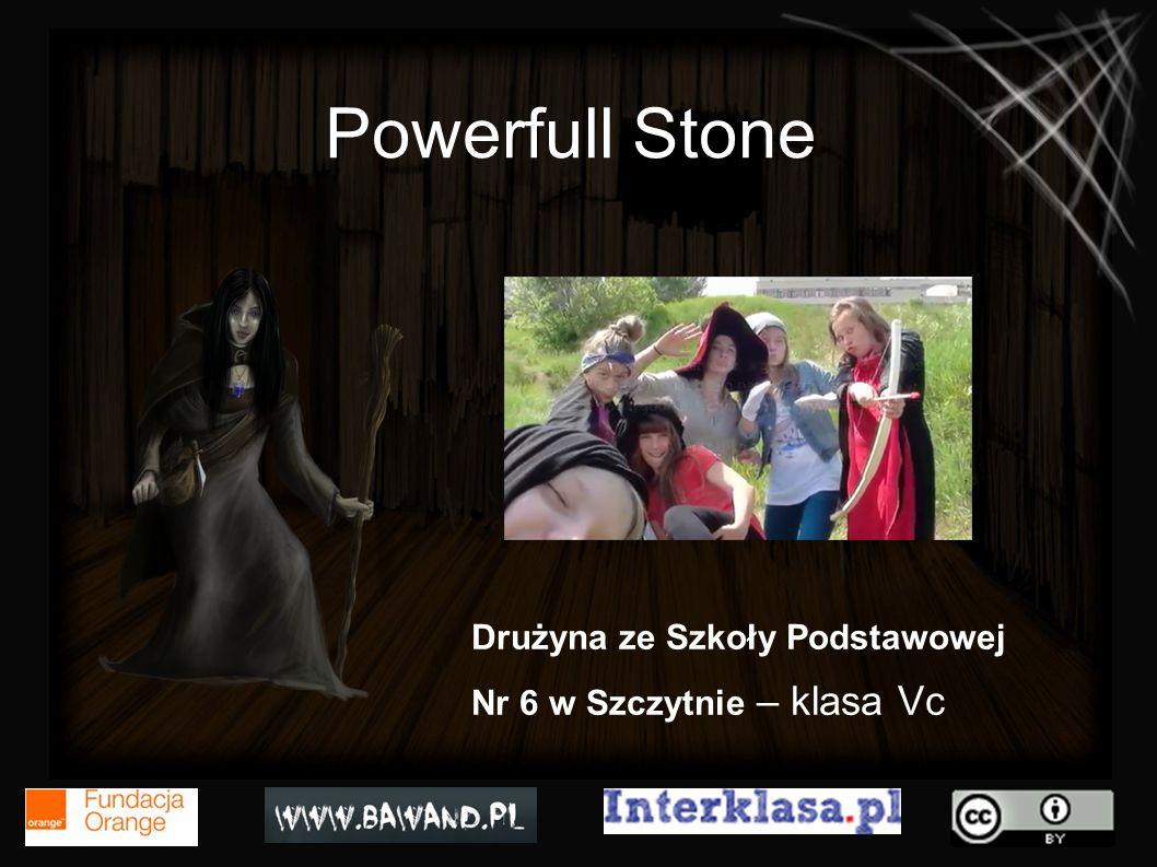Powerfull Stone Drużyna ze Szkoły Podstawowej