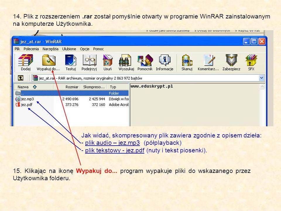 14. Plik z rozszerzeniem .rar został pomyślnie otwarty w programie WinRAR zainstalowanym na komputerze Użytkownika.