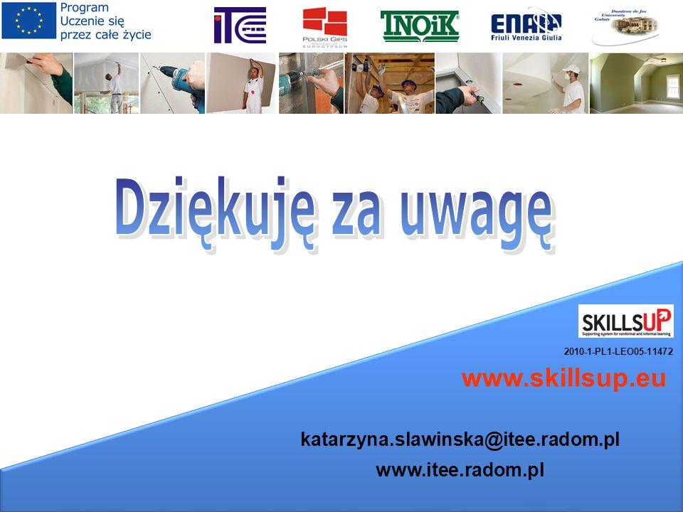 Dziękuję za uwagę www.skillsup.eu katarzyna.slawinska@itee.radom.pl