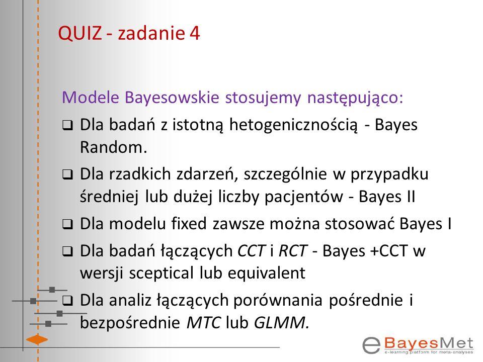 QUIZ - zadanie 4 Modele Bayesowskie stosujemy następująco: