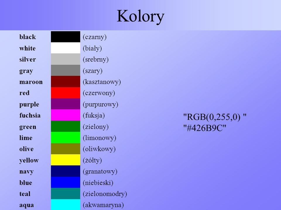 Kolory RGB(0,255,0) #426B9C black (czarny) white (biały) silver