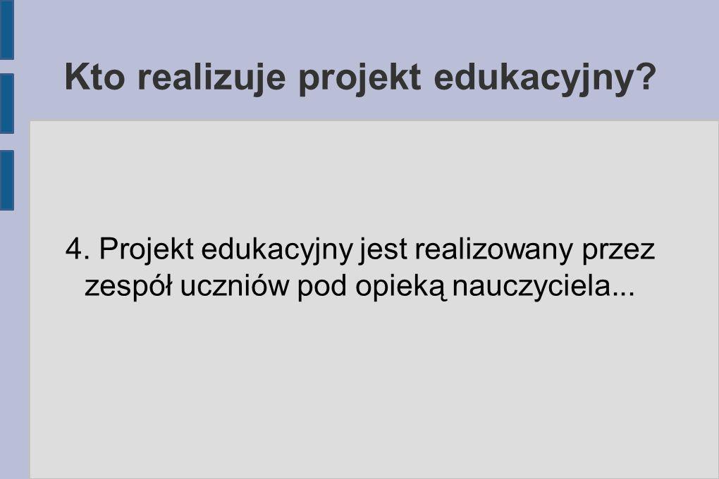Kto realizuje projekt edukacyjny