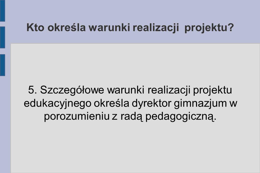 Kto określa warunki realizacji projektu