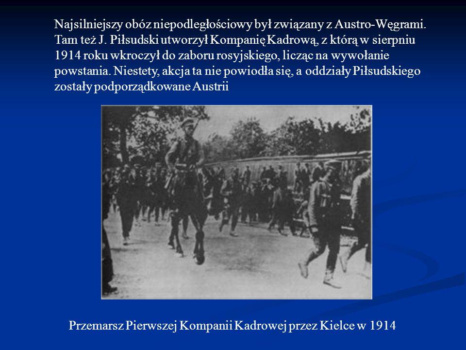 Najsilniejszy obóz niepodległościowy był związany z Austro-Węgrami