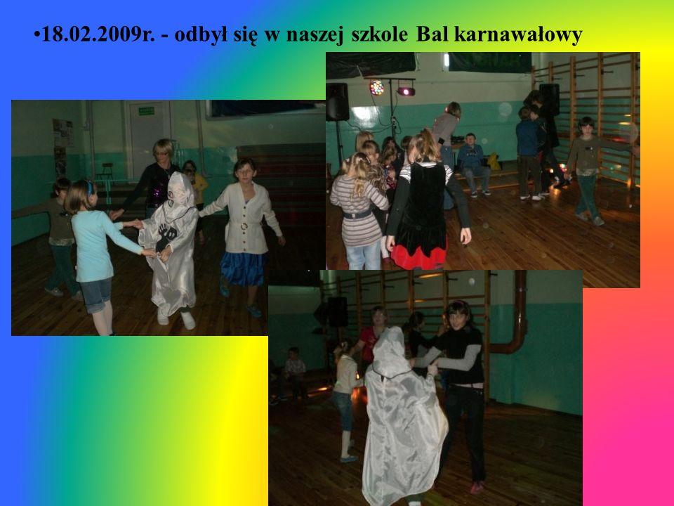 18.02.2009r. - odbył się w naszej szkole Bal karnawałowy