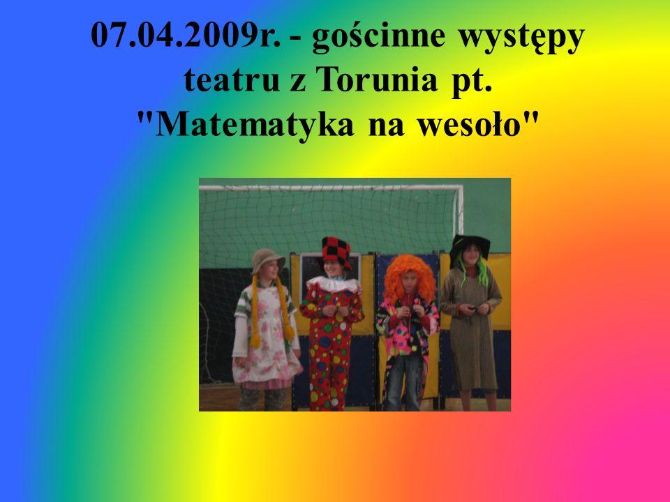 07. 04. 2009r. - gościnne występy teatru z Torunia pt