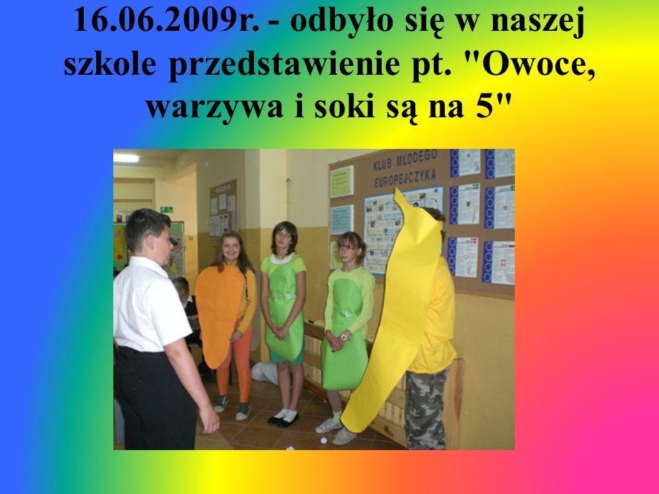 16. 06. 2009r. - odbyło się w naszej szkole przedstawienie pt