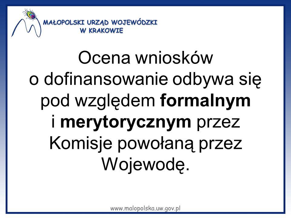 Ocena wniosków o dofinansowanie odbywa się pod względem formalnym i merytorycznym przez Komisje powołaną przez Wojewodę.