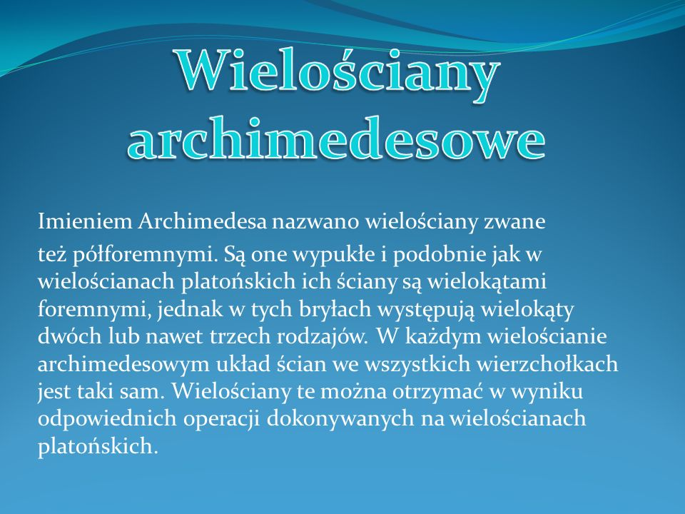 Imieniem Archimedesa nazwano wielościany zwane
