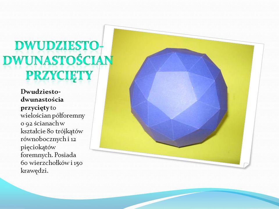 Dwudziesto- dwunastościa przycięty to wielościan półforemny o 92 ścianach w kształcie 80 trójkątów równobocznych i 12 pięciokątów foremnych.