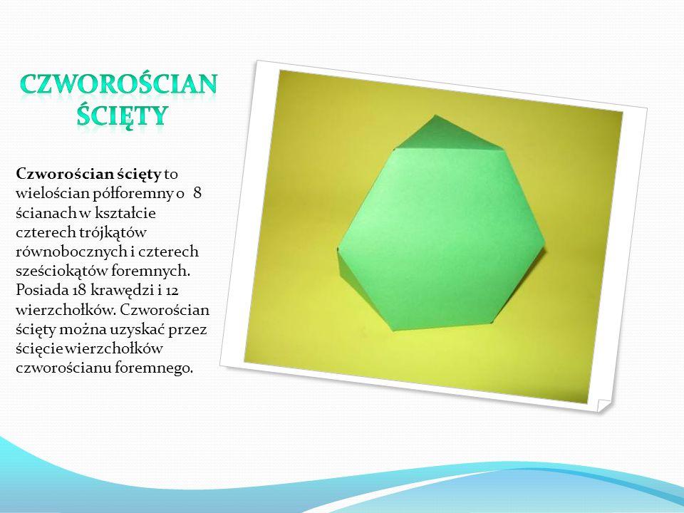 Czworościan ścięty to wielościan półforemny o 8 ścianach w kształcie czterech trójkątów równobocznych i czterech sześciokątów foremnych.