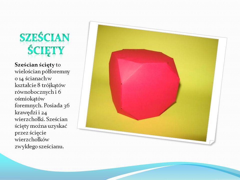 Sześcian ścięty to wielościan półforemny o 14 ścianach w kształcie 8 trójkątów równobocznych i 6 ośmiokątów foremnych.