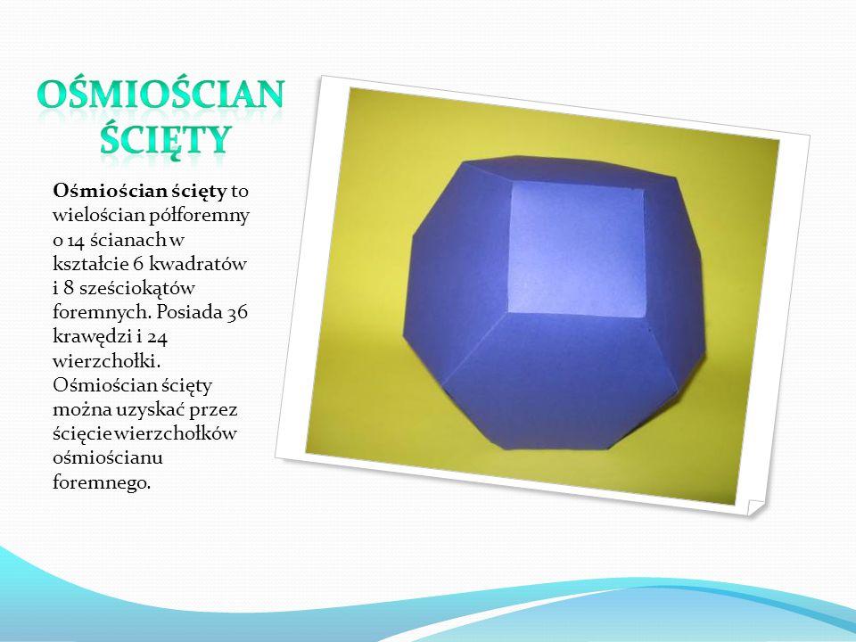 Ośmiościan ścięty to wielościan półforemny o 14 ścianach w kształcie 6 kwadratów i 8 sześciokątów foremnych.