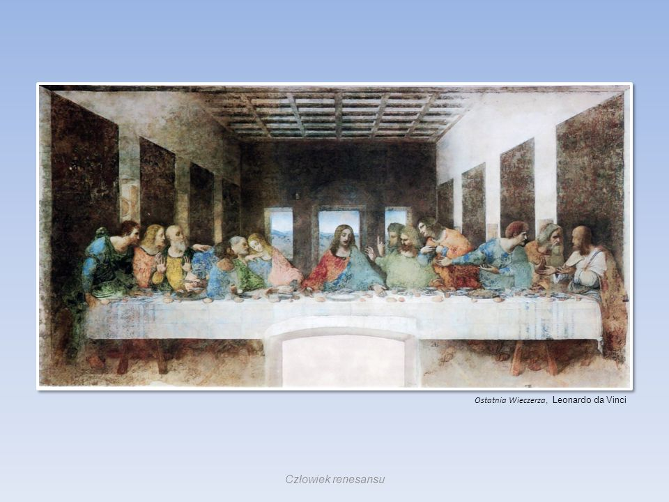 Ostatnia Wieczerza, Leonardo da Vinci