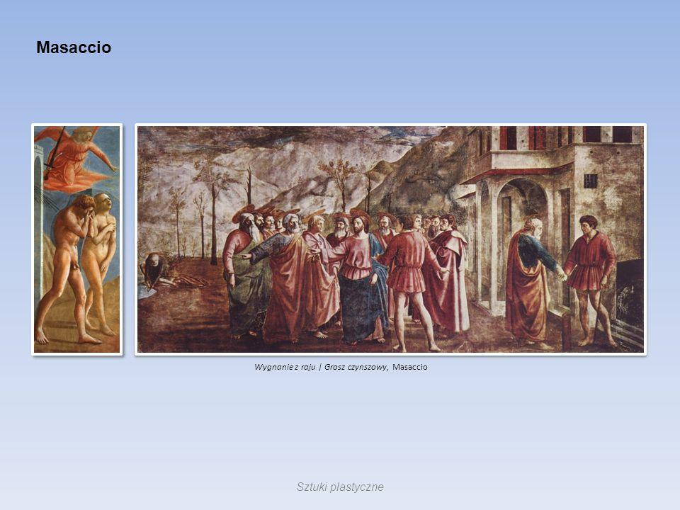 Masaccio Wygnanie z raju | Grosz czynszowy, Masaccio Sztuki plastyczne