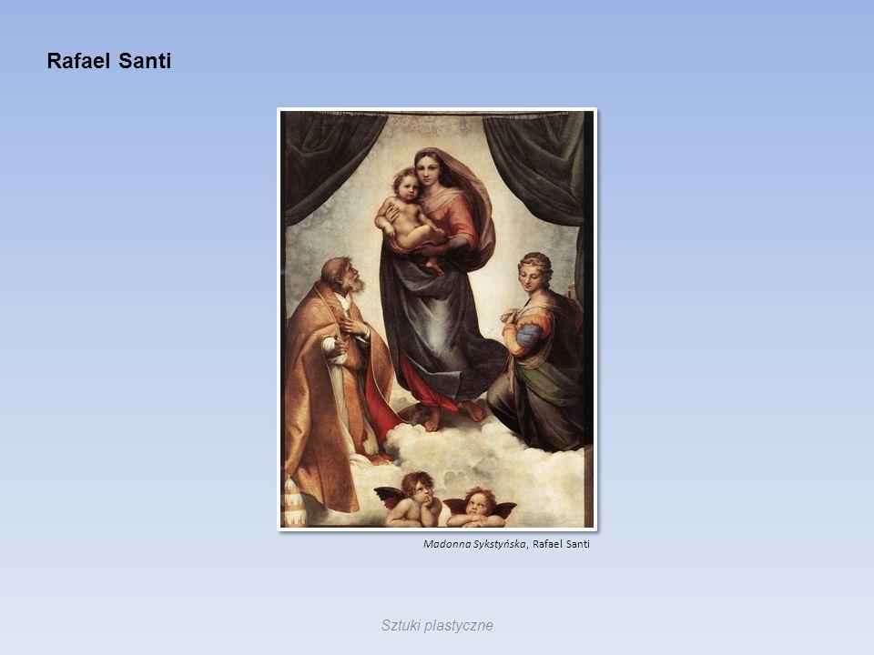 Rafael Santi Madonna Sykstyńska, Rafael Santi Sztuki plastyczne