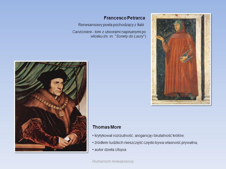 Francesco Petrarca Thomas More Renesansowy poeta pochodzący z Italii
