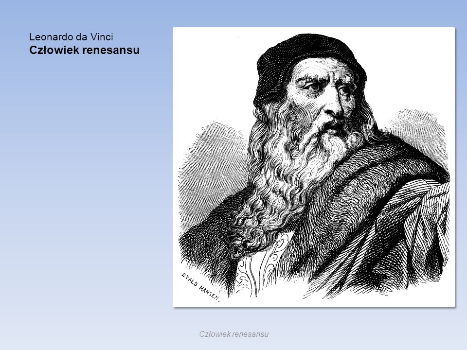 Leonardo da Vinci Człowiek renesansu Człowiek renesansu