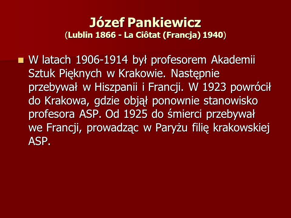 Józef Pankiewicz (Lublin 1866 - La Ciôtat (Francja) 1940)