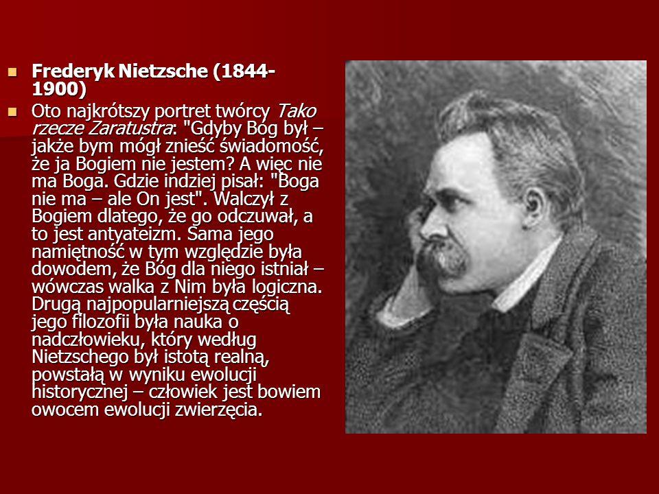 Frederyk Nietzsche (1844-1900)