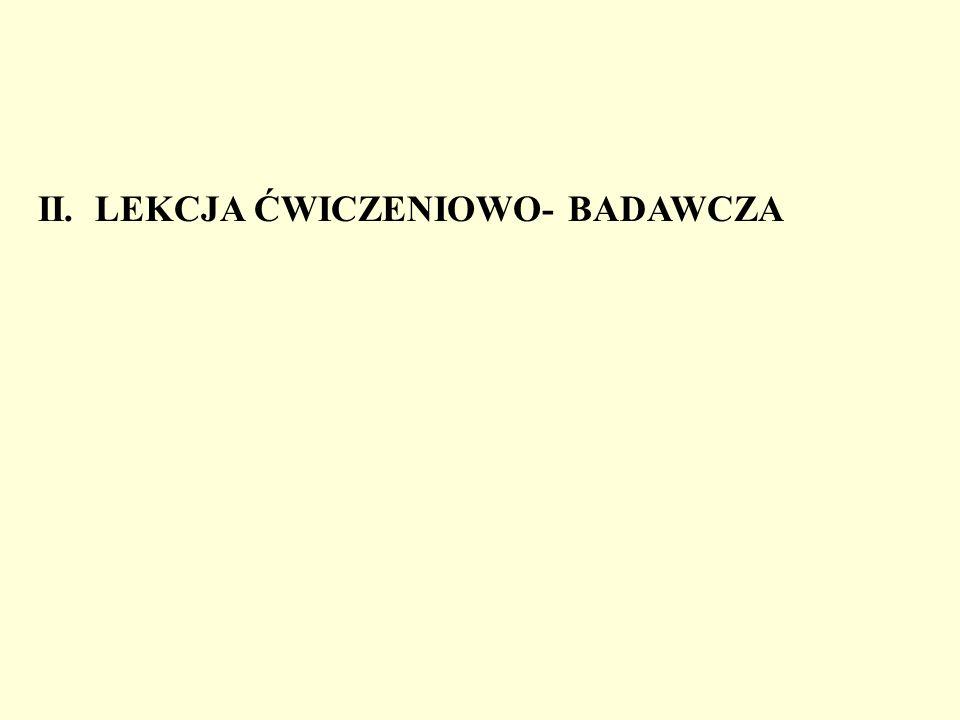 II. LEKCJA ĆWICZENIOWO- BADAWCZA