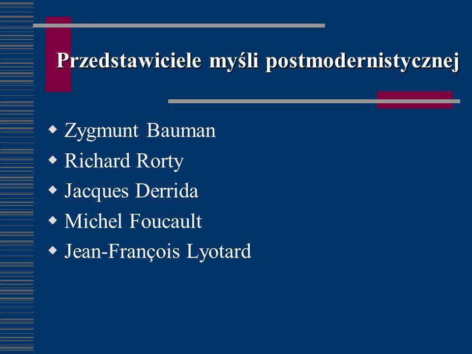 Przedstawiciele myśli postmodernistycznej