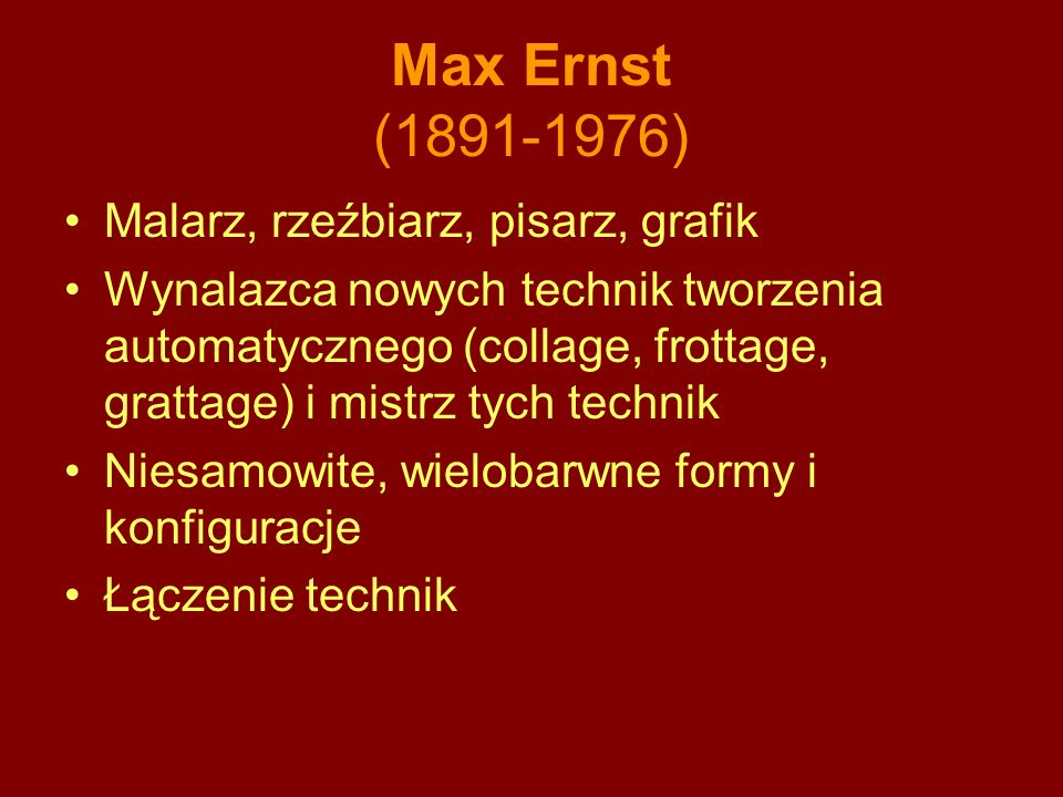 Max Ernst (1891-1976) Malarz, rzeźbiarz, pisarz, grafik