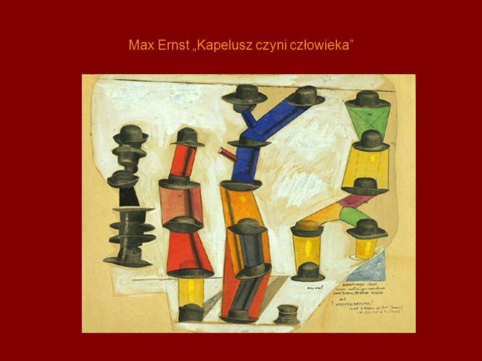 """Max Ernst """"Kapelusz czyni człowieka"""