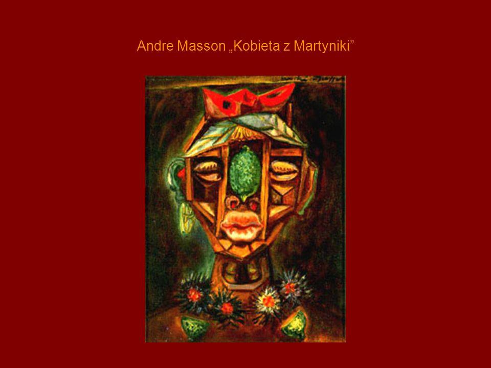 """Andre Masson """"Kobieta z Martyniki"""
