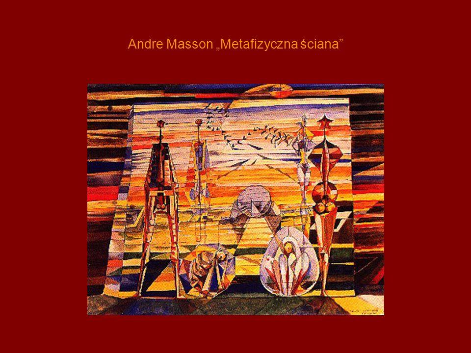 """Andre Masson """"Metafizyczna ściana"""