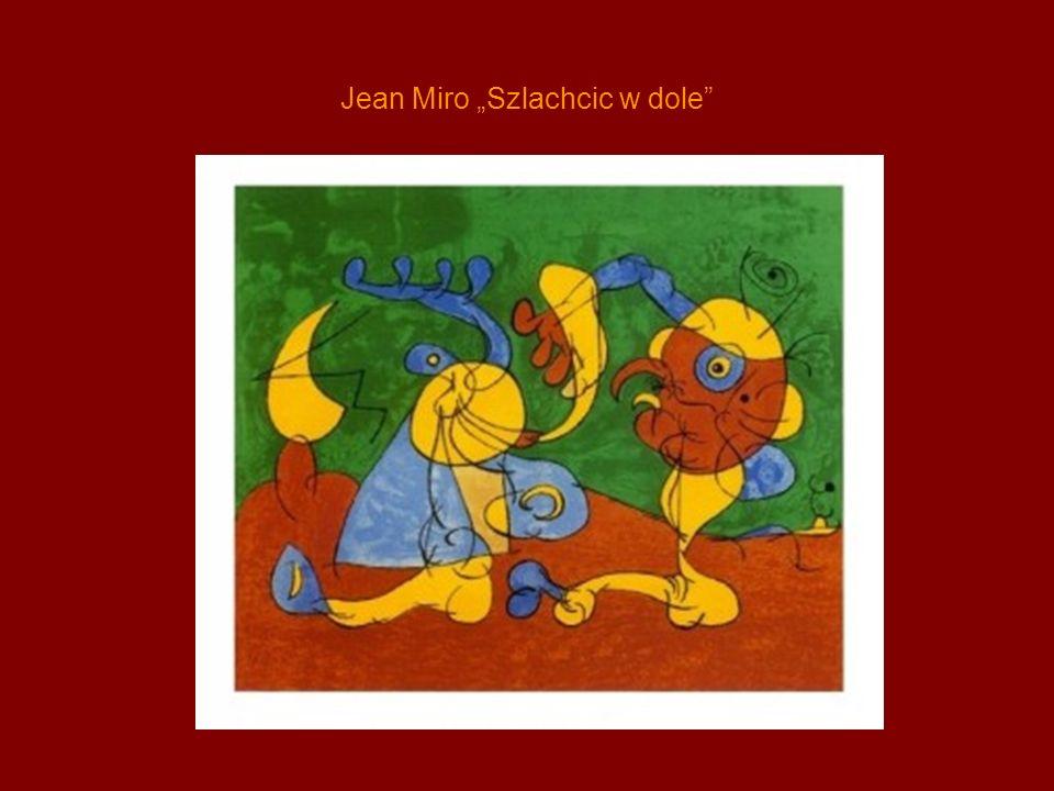 """Jean Miro """"Szlachcic w dole"""