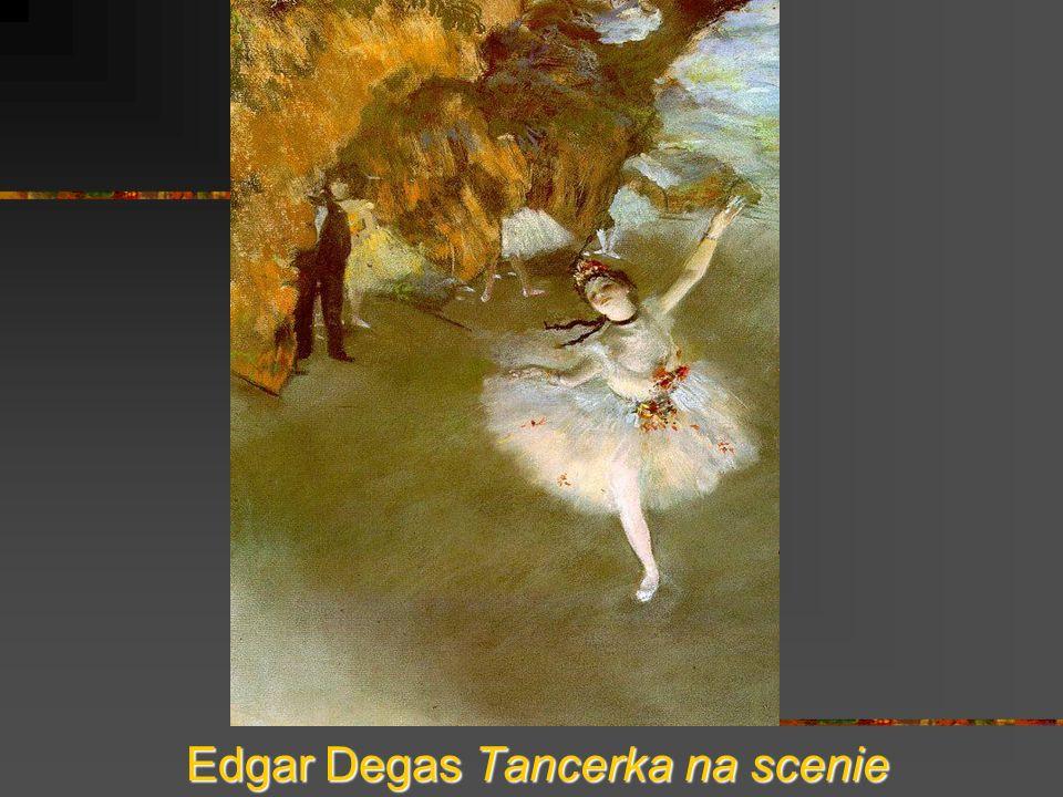 Edgar Degas Tancerka na scenie