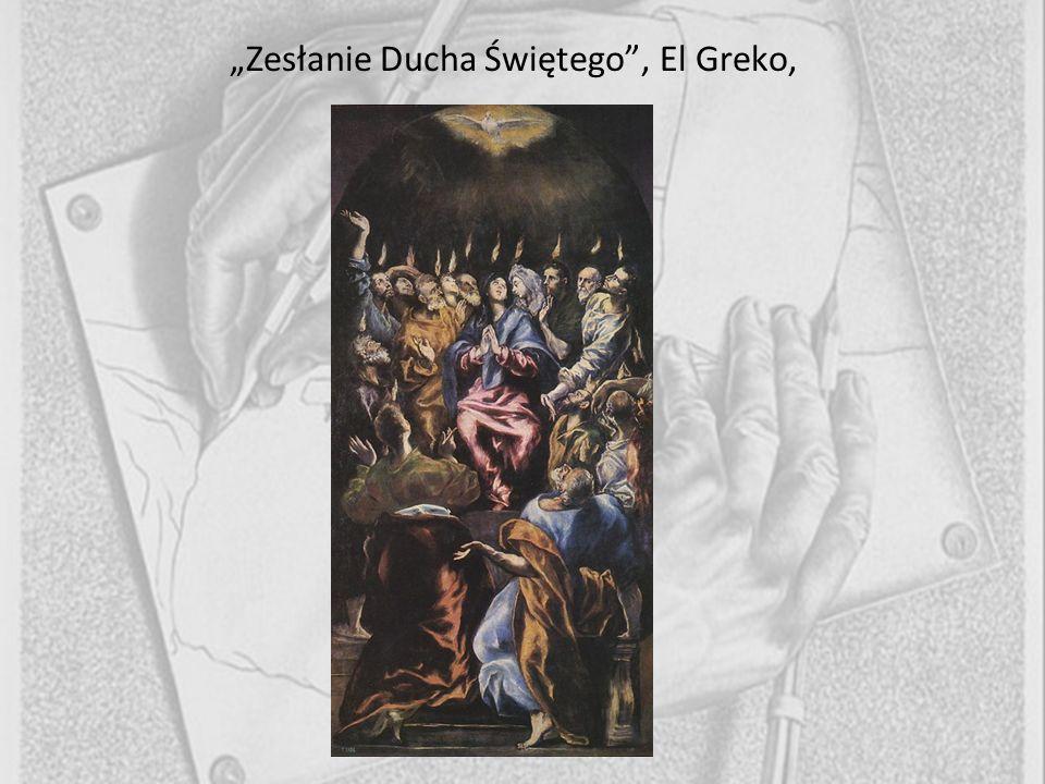 """""""Zesłanie Ducha Świętego , El Greko,"""