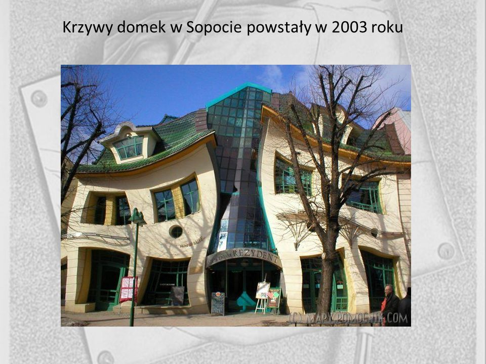 Krzywy domek w Sopocie powstały w 2003 roku