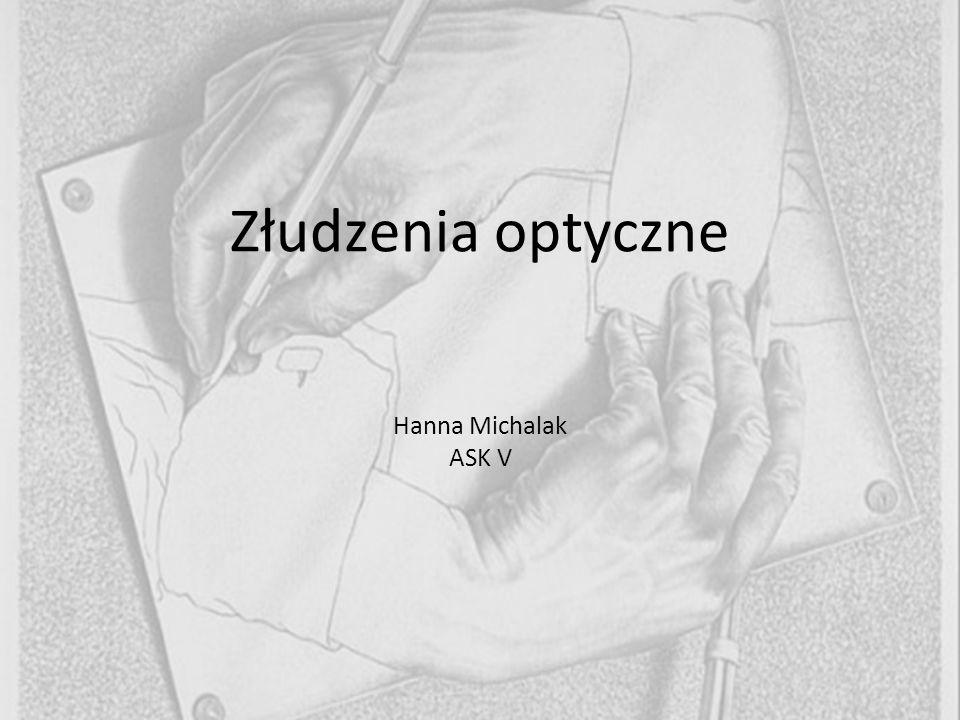 Złudzenia optyczne Hanna Michalak ASK V