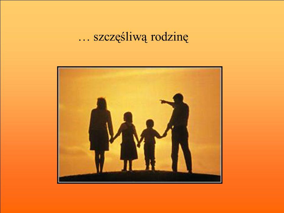 … szczęśliwą rodzinę