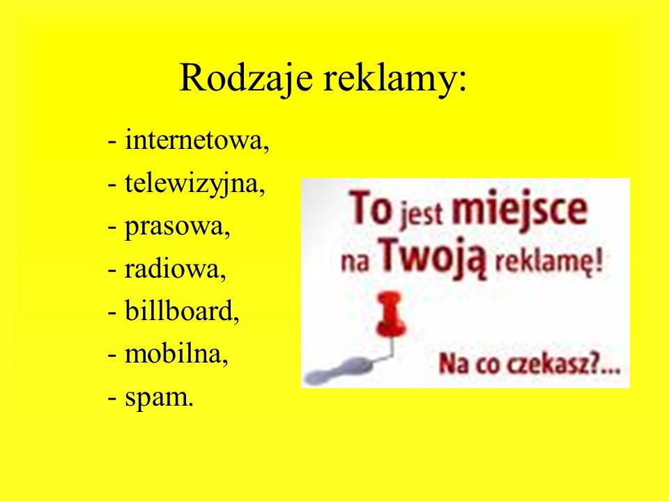 Rodzaje reklamy: - internetowa, - telewizyjna, - prasowa, - radiowa,