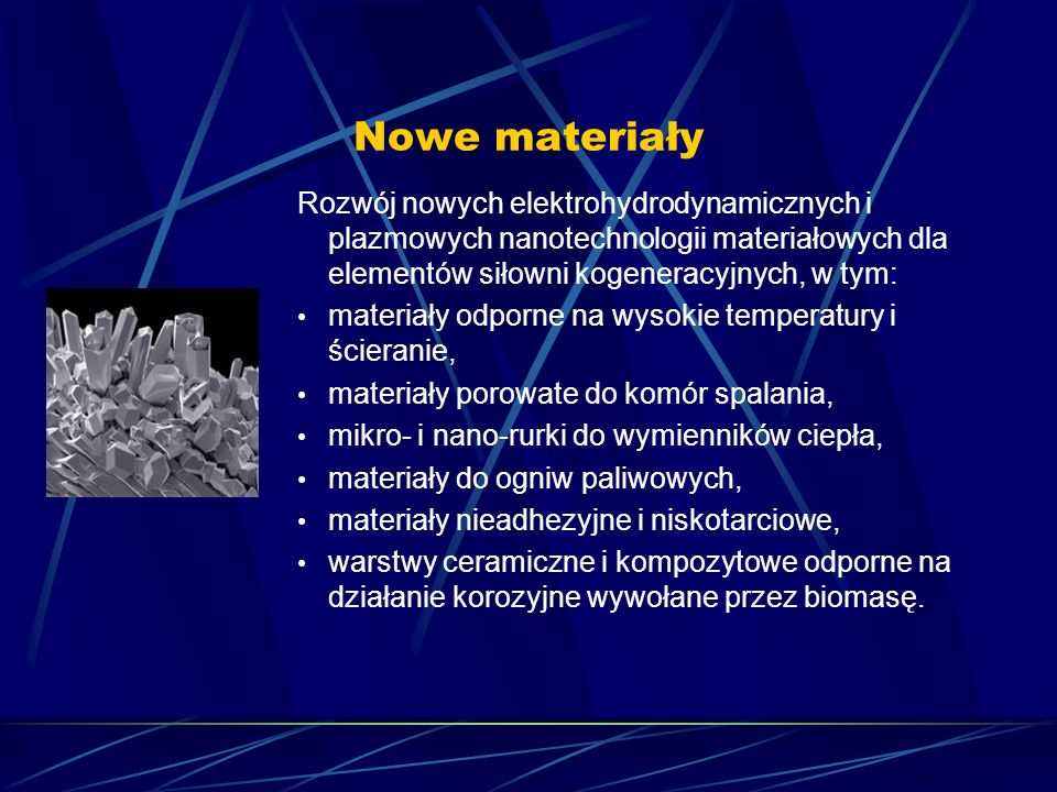 Nowe materiały Rozwój nowych elektrohydrodynamicznych i plazmowych nanotechnologii materiałowych dla elementów siłowni kogeneracyjnych, w tym: