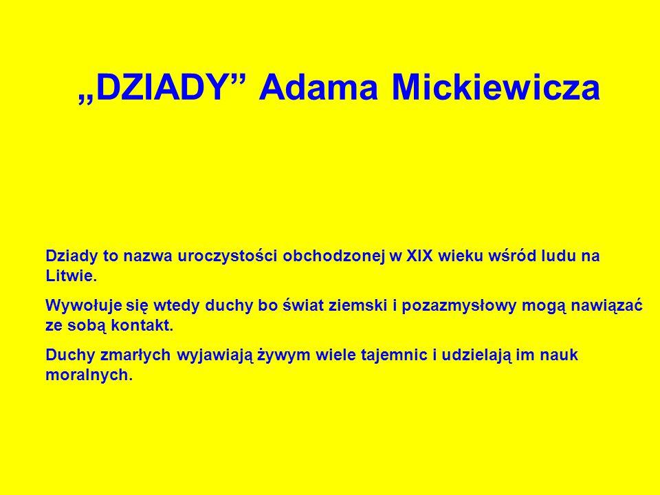 """""""DZIADY Adama Mickiewicza"""