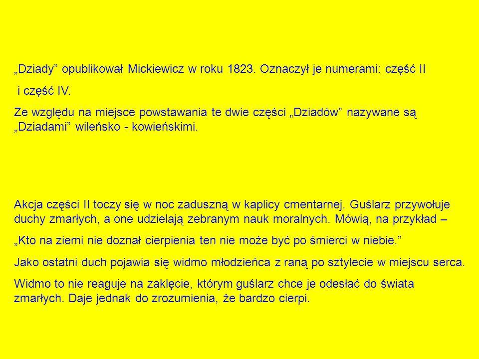 """""""Dziady opublikował Mickiewicz w roku 1823"""