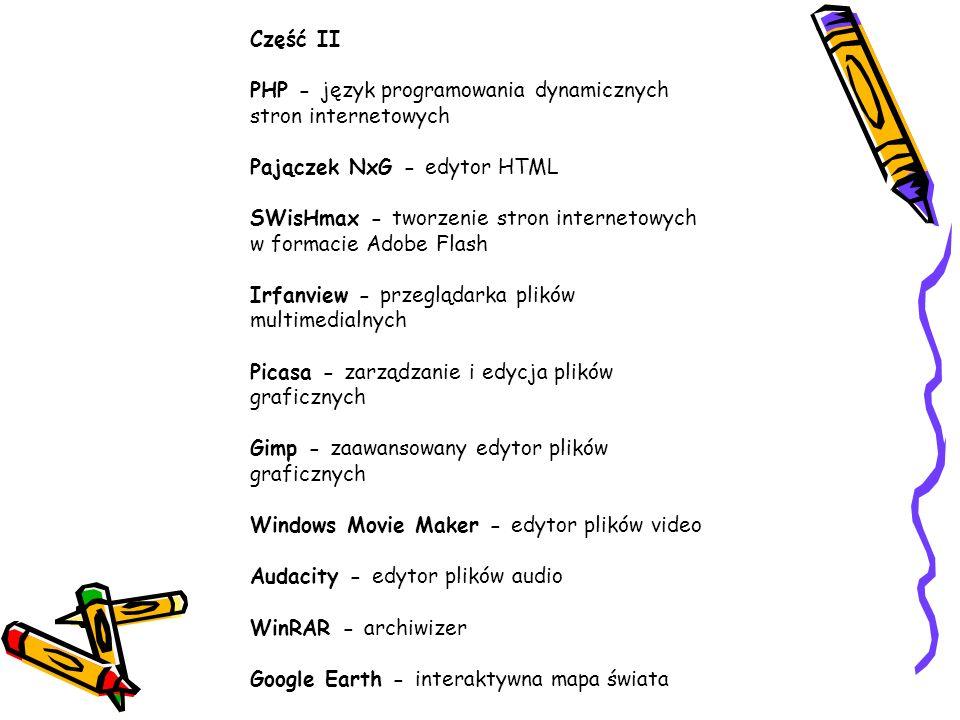 Część II PHP - język programowania dynamicznych stron internetowych. Pajączek NxG - edytor HTML.