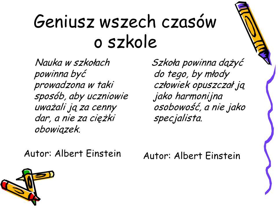 Geniusz wszech czasów o szkole