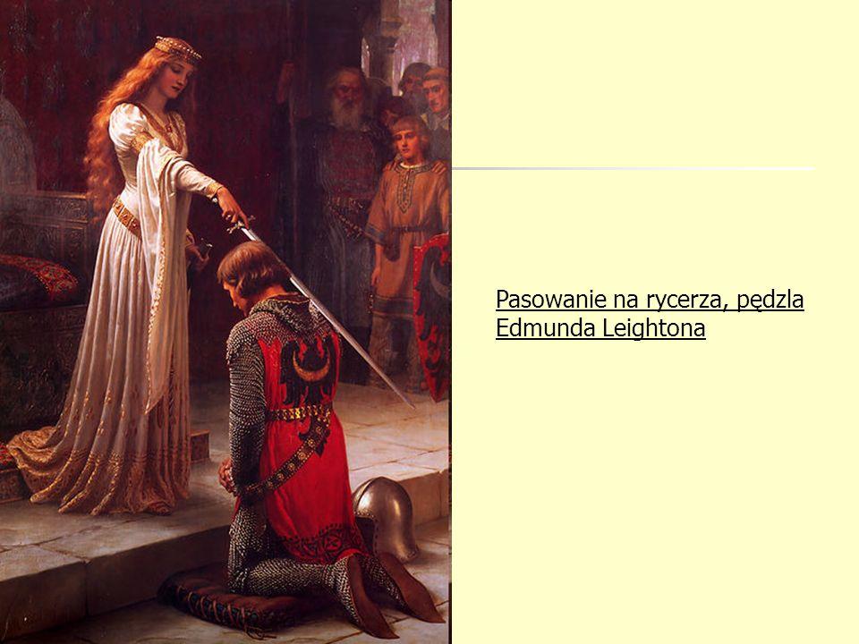 Pasowanie na rycerza, pędzla Edmunda Leightona