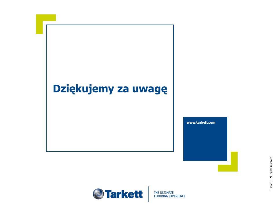 Dziękujemy za uwagę www.tarkett.com Tarkett – All rights reserved