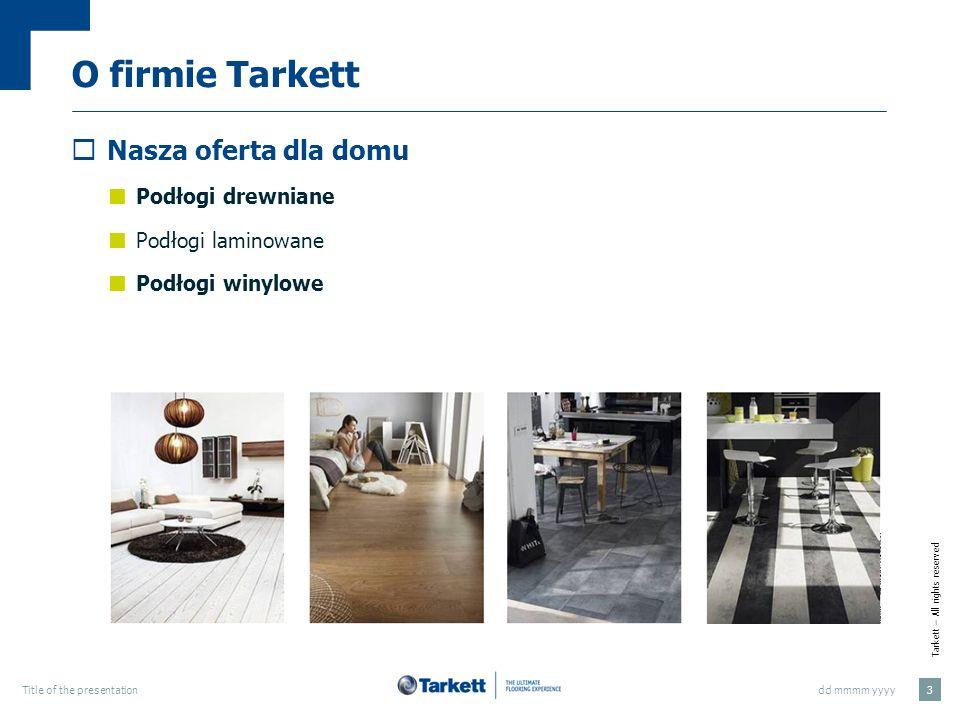 O firmie Tarkett Nasza oferta dla domu Podłogi drewniane
